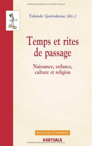 Temps et rites de passage. Naissance, enfance, culture et religion
