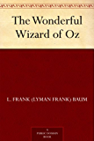 The Wonderful Wizard of Oz (Oz Series Book 1) (English Edition)