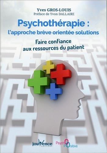Psychothrapie : l'approche brve oriente solutions : Faire confiance aux ressources du patient