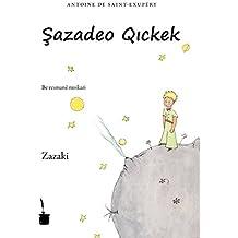Şazadeo Qickek: Der kleine Prinz - Zazaki