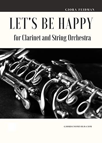 Let\'s be Happy for Clarinet and String Orchestra (English Edition)