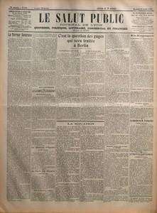 SALUT PUBLIC (LE) N? 231 du 19-08-1922 LA TERREUR BAVAROISE PAR ANDRE LICHTENBERGER - LES CONFLITS D'ORIENT - LES PRELIMINAIRES DE PAIX - LA MORT D'ENVER PACHA N'EST PAS CONFIRMEE - LA QUESTION D'EGYPTE - LE TACT NECESSAIRE - AU PAYS DES SOVIETS - L'EPISCOPAT RUSSE - CONTRE LES DEPORTATIONS POLITIQUES - C'EST LA QUESTION DES GAGES QUI SERA TRAITEE A BERLIN - LA DELEGATION QUI SE REND A BERLIN - SA TACHE NE SERA PAS FACILE - LA QUESTION DES GAGES - NEGOCIATIONS DIRECTES ENTRE LA FRANCE ET L'AL...