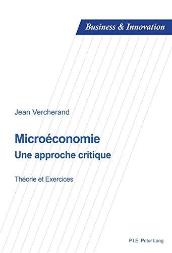 Microconomie : une approche critique : Thorie et exercices