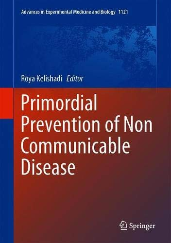Primordial Prevention of Non Communicable Disease (Advances in Experimental Medicine and Biology, Band 1121)