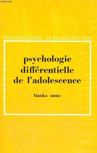 Psychologie differentielle de l'adolescence - deuxieme edition revue et augmentee - psychologie d'aujourd'hui - collection dirigee par p. fraisse