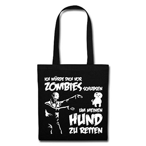 Ich würde dich vor Zombies schubsen um meinen Hund zu retten ! Schwarz