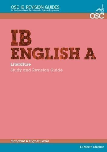 IB English a Literature: Study and Revision Guide: Standard and Higher Level (OSC IB Revision Guides for the International Baccalaureate Diploma) 1st (first) Edition by Stephan, Elizabeth published by OSC Publishing (2013)