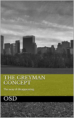 The Greyman concept: The way of disappearing (English Edition)