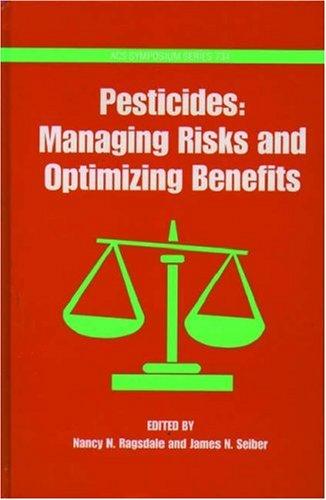 Pesticides: Managing Risks and Optimizing Benefits (ACS Symposium Series)