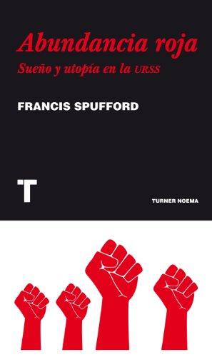 Abundancia roja: Sueño y utopía en la URSS (Noema) eBook: Francis ...