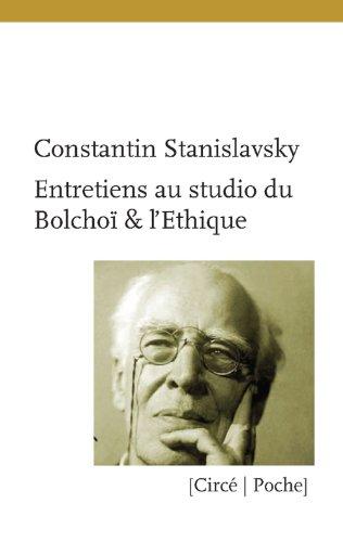 Entretiens au studio du Bolchoï & L'éthique