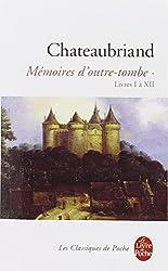 Mémoires d'outre-tombe, tome 1 : Livres I à XII