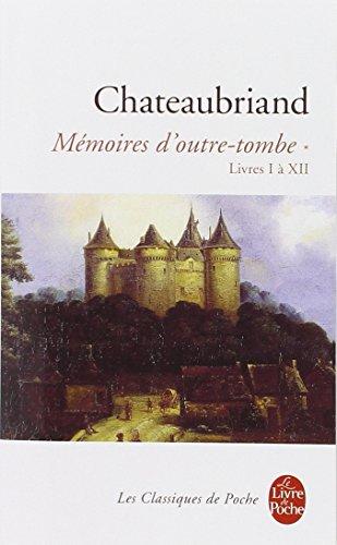Memoires D'Outre-Tombe 1 (Ldp Classiques) por Francois Ren Chateaubriand