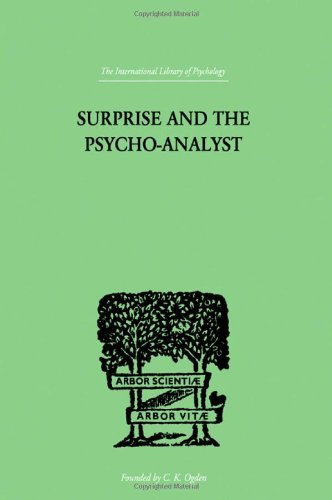 Surprise And The Psycho-Analyst: On the Conjecture and Comprehension of Unconscious Processes (International Library of Psychology) by Reik Theodor (1999-06-24)