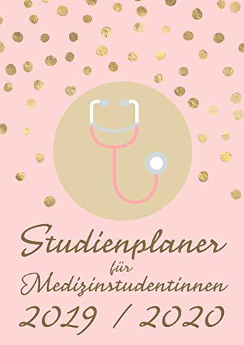 Studienplaner für Medizinstudentinnen September 2019 bis Dezember 2020: Uni-Kalender und Semesterplaner für Medizin-Studentinnen, Stethoskop. A4, 16 ... Zur Organisation von Studium und Freizeit.