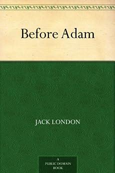 Before Adam (English Edition) par [London, Jack]