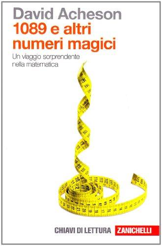 Milleottantanove e altri numeri magici. Un viaggio sorprendente nella matematica