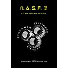 NASF 2: Ucronia, Distopia, Utopia (NASF - Nuovi Autori Science Fiction)
