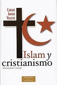 Islam y cristianismo par  Carlos Amigo Vallejo