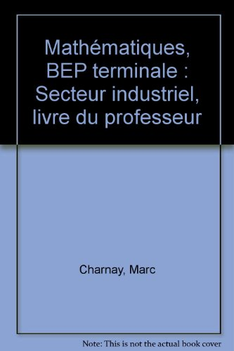 Mathématiques, BEP terminale : Secteur industriel, livre du professeur