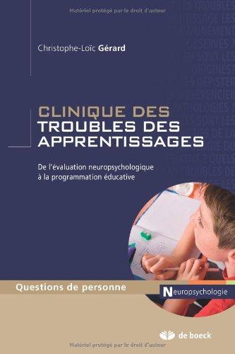 Clinique des Troubles de l'Apprentissage Introduction a la Neuropsychologie Clinique de l'Enfant