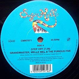 Grandmaster Flash, Melle Mel And The Furious Fiv / Step Off / Pump Me Up