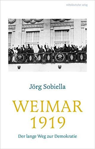 Weimar 1919: Der lange Weg zur Demokratie