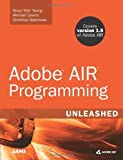 Adobe AIR Programming Unleashed by Stacy Tyler Young (2008-11-19)