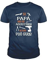IDEAMAGLIETTA PA01 Maglietta t-Shirt Uomo Se Papà Non Può aggiustarlo Nessuno Può Farlo Regalo Festa del Papà