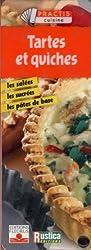 Tartes et Quiches : Les salées, les sucrées, les pâtes de base