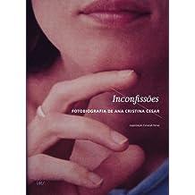 Inconfissões. Fotobiografia de Ana Cristina Cesar (Em Portuguese do Brasil)