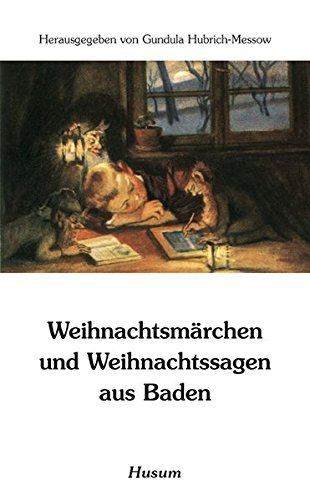 Weihnachtsmärchen und Weihnachtssagen aus Baden (Husum-Taschenbuch) -