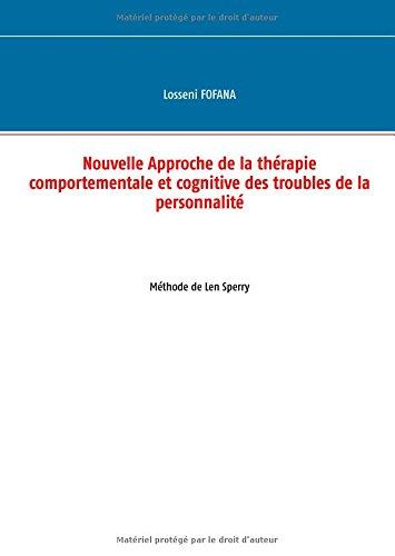 Nouvelle approche de la thérapie comportementale et cognitve des troubles de la personnalité : Méthode de Len Sperry