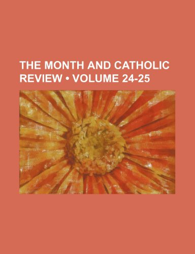 The Month and Catholic Review (Volume 24-25)