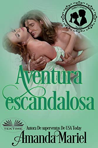 Descargar gratis Aventura Escandalosa Versión Kindle de Amanda Mariel en pdf
