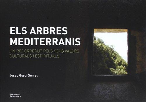 Els arbres mediterranis: Un recorregut pels seus valors culturals i espirituals (Documenta) por Josep Gordi Serrat