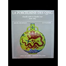 La Porcelaine des Qing : Famille verte et famille rose, 1644-1912