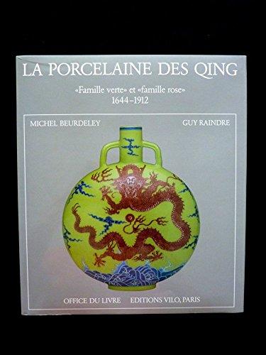 La Porcelaine des Qing : Famille verte et famille rose, 1644-1912 par Guy Raindre