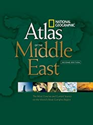National Geographic Atlas of the Middle East, Second Edition: An Essential Reference for a Better Understandin