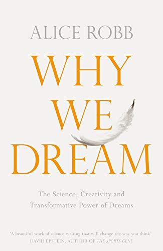 Why We Dream: The Science, Creativity and Transformative Power of Dreams (English Edition)