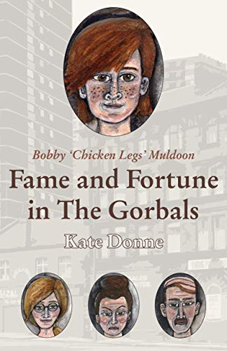 Bobby 'Chicken Legs' Muldoon: Fame and Fortune in the Gorbals (The Bobby Muldoon Trilogy  Book 3) by [Donne, Kate]