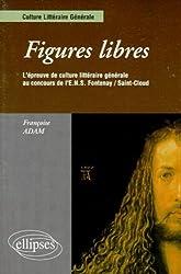 Figures libres : L'épreuve de culture littéraire générale au concours d'entrée ENS Fontenay/St-Cloud