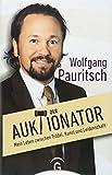 Der Auktionator: Mein Leben zwischen Trödel, Kunst und Leidenschaft - Wolfgang Pauritsch