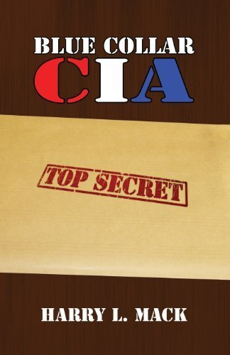Blue Collar CIA by Mack, Harry L. (2013) Paperback