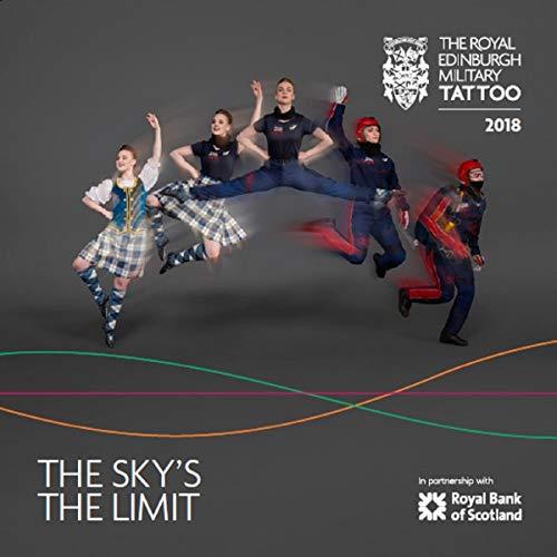 The Royal Edinburgh Military Tattoo 2018 - The Sky's The Limit - Military Tattoo Edinburgh