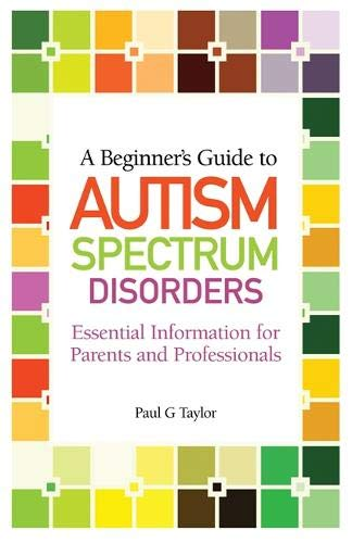 A Beginner's Guide to Autism Spectrum Disorders Cover Image