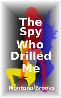 The Spy Who Drilled Me by [Brooks, Montana]