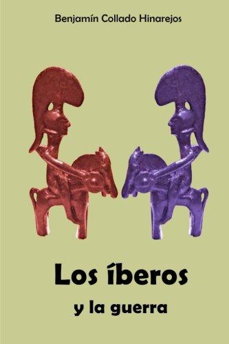 Los Iberos y la guerra por Benjamin Collado Hinarejos
