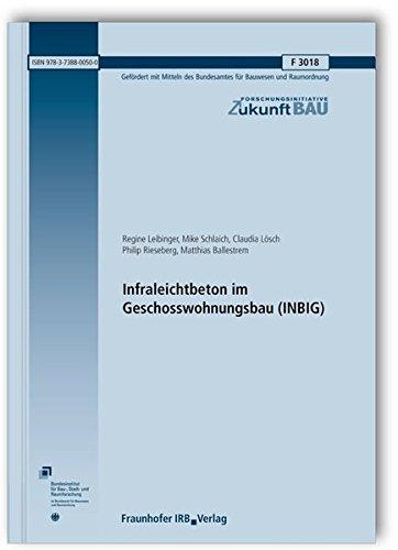 Infraleichtbeton im Geschosswohnungsbau (INBIG). Abschlussbericht. (Forschungsinitiative Zukunft Bau)