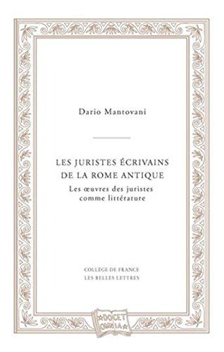 Les juristes ecrivains de la rome antique - les oeuvres des juristes comme litterature: 3 (Docet omnia) por Dario Mantovani